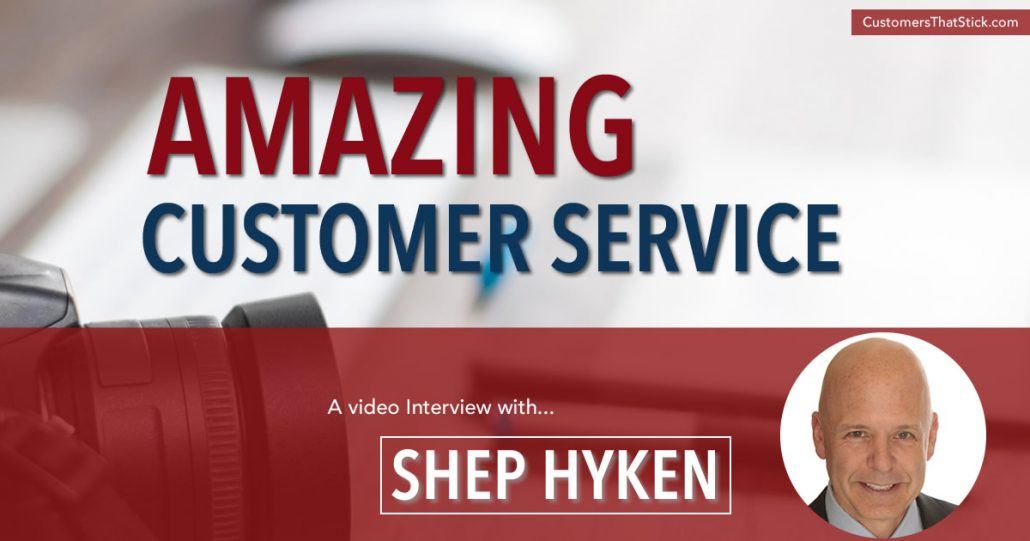 Amazing Customer Service: An Interview with Shep Hyken